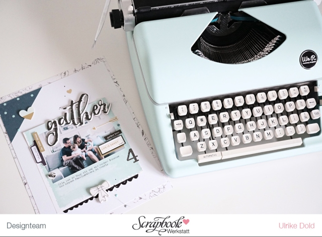 Scrapbook Page by Ulrike Dold featuring the Typecast typewriter and paper collection by We R Memory Keepers