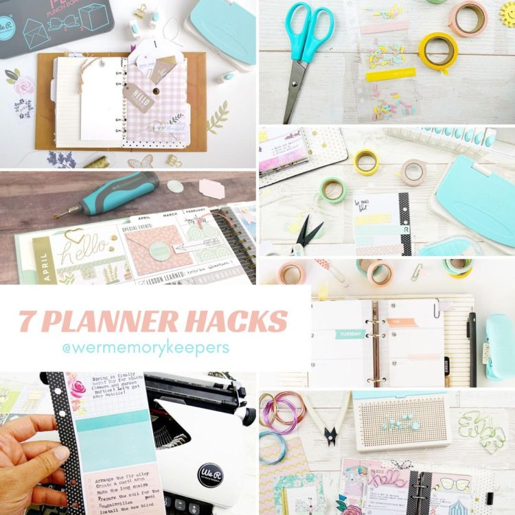 7 Planner Hacks by We R Memory Keepers